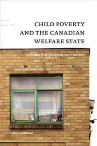 Child Poverty And the Canadian Welfare State