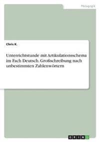 Unterrichtstunde mit Artikulationsschema im Fach Deutsch. Großschreibung nach unbestimmten Zahlenwörtern