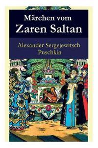Märchen Vom Zaren Saltan - Vollständige Deutsche Ausgabe