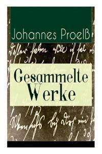 Gesammelte Werke (31 Titel - Vollst ndige Ausgaben)