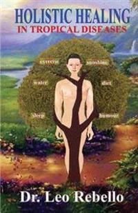 Holistic Healing in Tropical Diseases