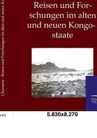 Reisen Und Forschungen Im Alten Und Neuen Kongostaate