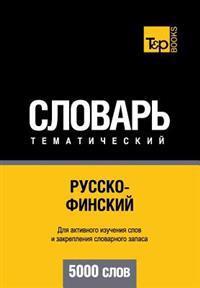 Russko-Finskij Tematicheskij Slovar' - 5000 Slov - Finnish Vocabulary for Russian Speakers