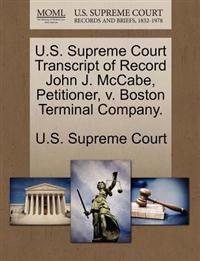 U.S. Supreme Court Transcript of Record John J. McCabe, Petitioner, V. Boston Terminal Company.