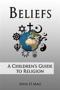 Beliefs: A Children's Guide to Religion