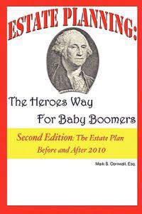 Estate Planning: The Heroes Way for Baby Boomers
