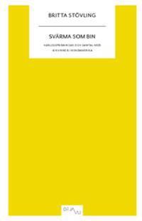 Svärma som bin : kärleksprisningar och samtal med 16 kvinnor i Nordamerika