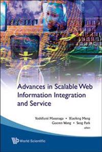 Advances In Scalable Web Information Integration And Service