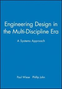 Engineering Design in the Multi-Discipline Era: A Systems Approach