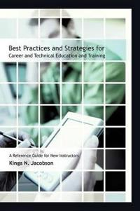 Best Practices and Strategies for Career and Technical Education and Training