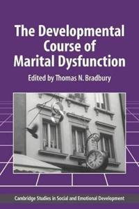 The Developmental Course of Marital Dysfunction