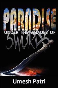 Paradise Under the Shades of Swords
