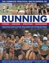 The Complete Practical Encyclopedia of Running: Fitness, Jogging, Sprinting, Marathons: Everything You Need to Know about Running for Fitness and Leis