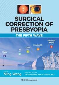 Surgical Correction of Presbyopia