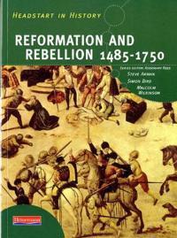 Headstart In History: ReformationRebellion 1485-1750