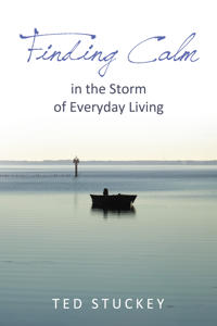 Finding Calm: In the Storm of Everyday Living