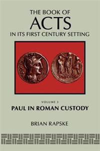 The Book Of Acts And Paul In Roman Custody
