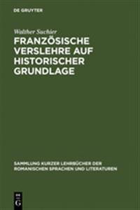 Franz sische Verslehre Auf Historischer Grundlage