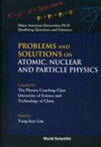 Problems and Solutions on Atomic, Nuclea