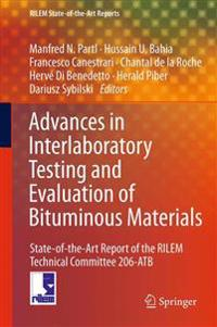 Advances in Interlaboratory Testing and Evaluation of Bituminous Materials