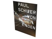 Paul Schwer: From Both Ends