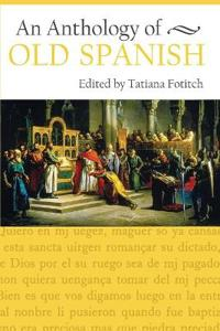 An Anthology of Old Spanish