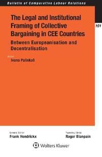 The Legal and Institutional Framing of Collective Bargaining in Cee Countries