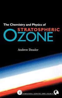Chemistry and Physics of Stratospheric Ozone