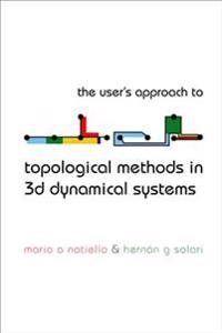 The User's Approach to Topological Methods in 3d Dynamical Systems