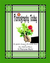 Floriography Today: The Symbolic Meanings & the Possible Powers of Trees, Plants and Flowers