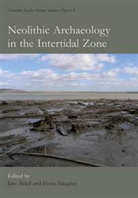 Neolithic Archaeology in the Intertidal Zone
