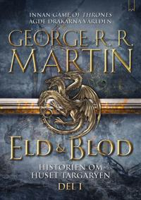 Eld & Blod : Historien om huset Targaryen (Del I)