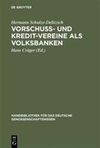 Vorschuss Und Kredit-vereine Als Volksbanken