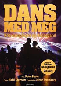 Dans med meg; kos, campingliv og danseband - Heidi Stavrum | Inprintwriters.org
