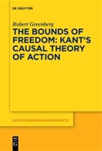 The Bounds of Freedomkant's Casual Theory of Action