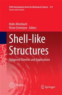 Shell-like Structures : Advanced Theories and Applications
