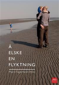 Å elske en flyktning - Marit Fagerheim Wiik | Inprintwriters.org