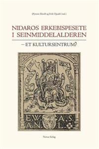 Nidaros erkebispesete i seinmiddelalderen
