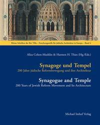 Synagoge Und Tempel / Synagogue and Temple: 200 Jahre Judische Reformbewegung Und Ihre Architektur / 200 Years of Jewish Reform Movement and Its Archi