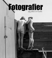 Fotografier jeg altid vil huske