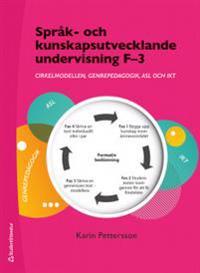 Språk- och kunskapsutvecklande undervisning F-3 - Cirkelmodellen, genrepedagogik, ASL och IKT