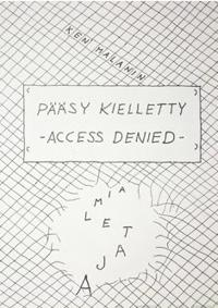 Denied >> Paasy Kielletty Access Denied Ken Malanin Nidottu