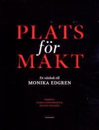 Plats för makt : En vänbok till Monika Edgren