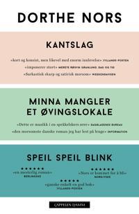 Kantslag ; Minna mangler et øvingslokale ; Speil speil blink - Dorthe Nors | Ridgeroadrun.org