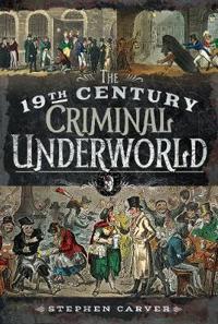 The 19th Century Criminal Underworld