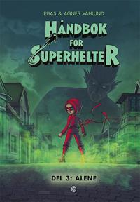 Håndbok for superhelter; Del 3:  Alene