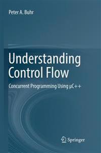 Understanding Control Flow : Concurrent Programming Using µC++