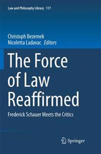 The Force of Law Reaffirmed