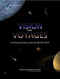 Vision and Voyages for Planetary Science in the Decade, 2013-2022