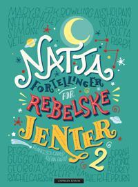 Nattafortellinger for rebelske jenter - Francesca Cavallo, Elena Favilli | Inprintwriters.org